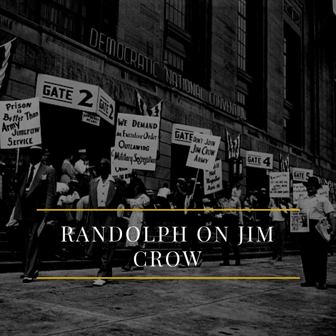 Randolph on Jim Crow