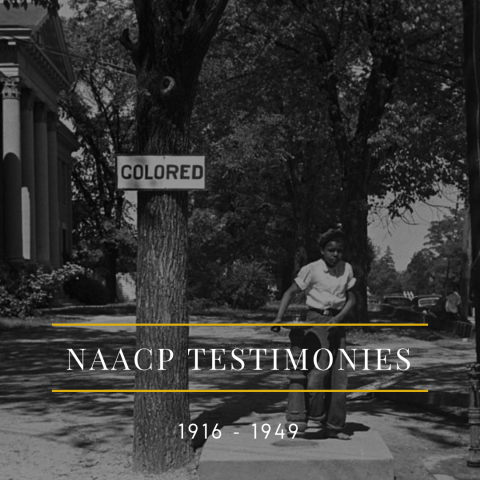 NAACP Testimonies 1916 - 1947