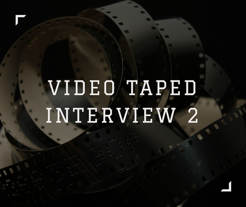 Video Tapped Interview 2