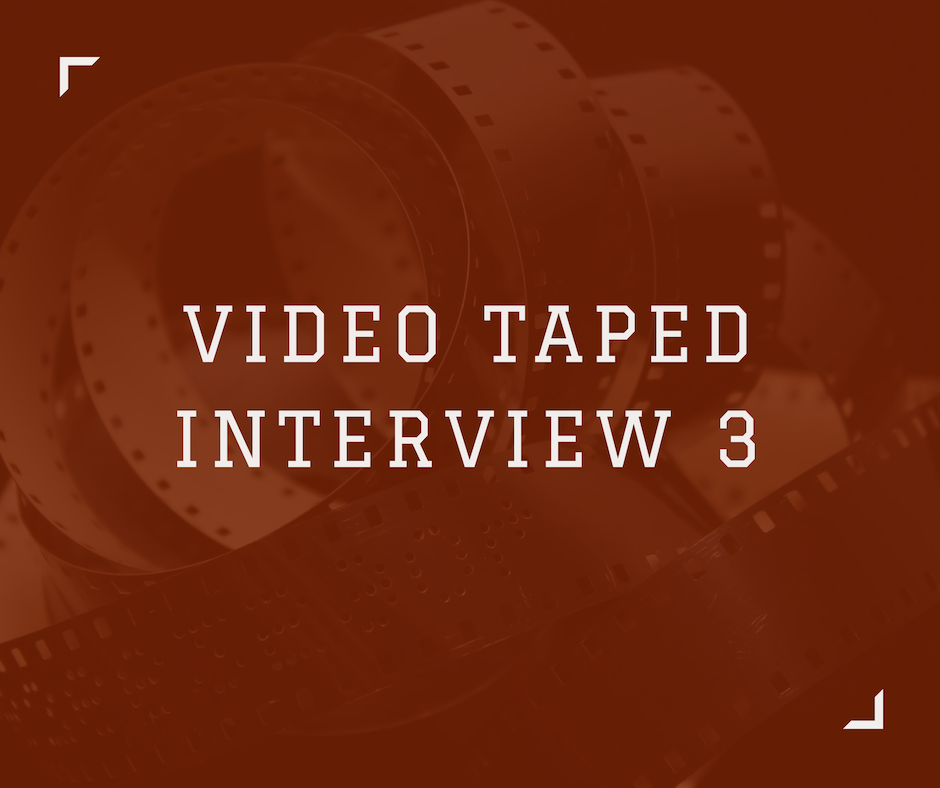 Video Tapped Interview 3
